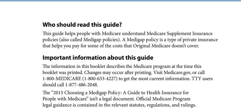 Important information about this guide The information in this booklet describes the Medicare program at the time this booklet was printed. Changes may occur after printing. Visit Medicare.