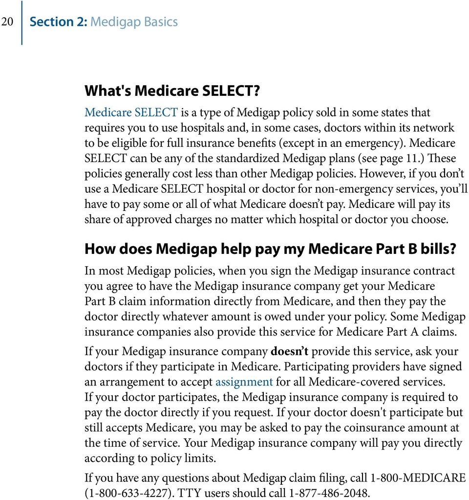 an emergency). Medicare SELECT can be any of the standardized Medigap plans (see page 11.) These policies generally cost less than other Medigap policies.