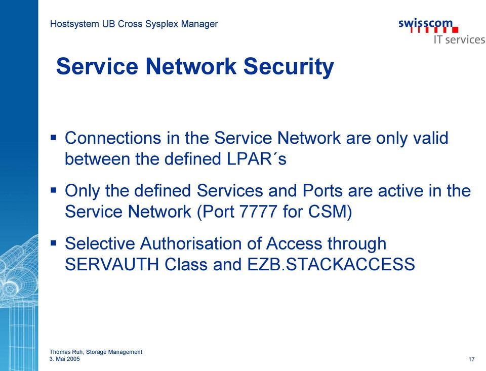 Ports are active in the Service Network (Port 7777 for CSM)