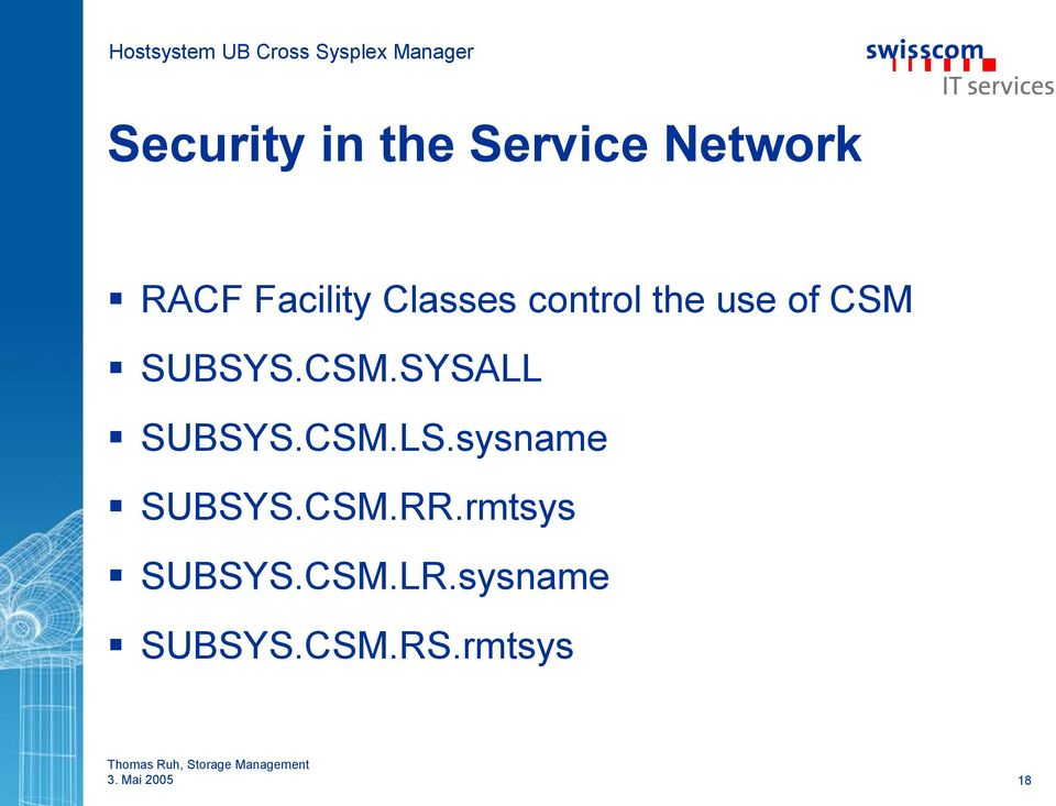 CSM.LS.sysname SUBSYS.CSM.RR.rmtsys SUBSYS.