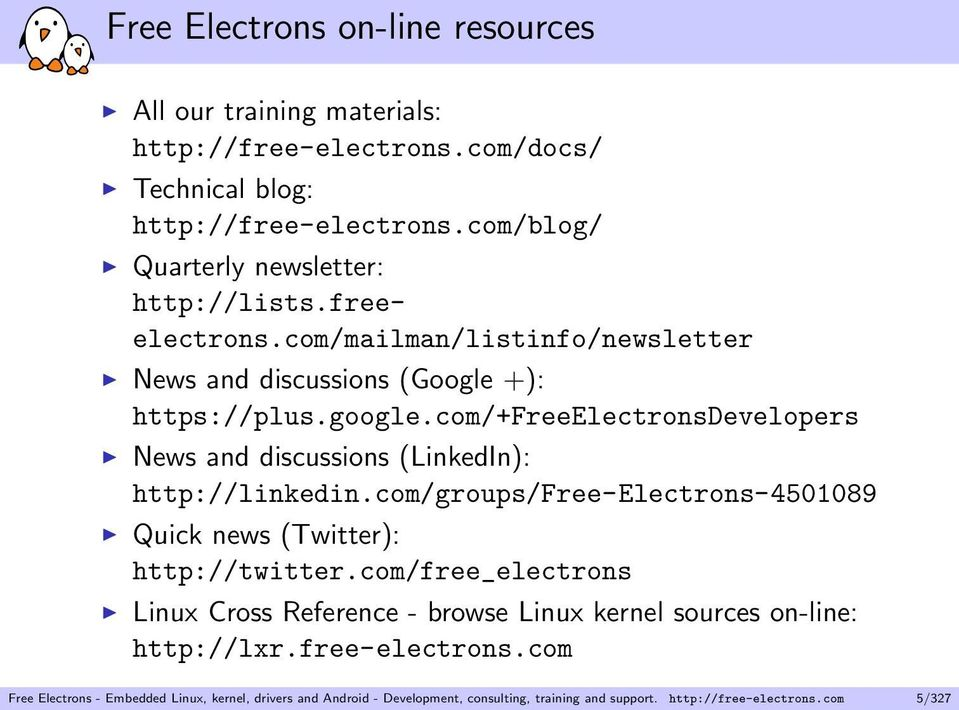 com/+freeelectronsdevelopers News and discussions (LinkedIn): http://linkedin.com/groups/free-electrons-4501089 Quick news (Twitter): http://twitter.