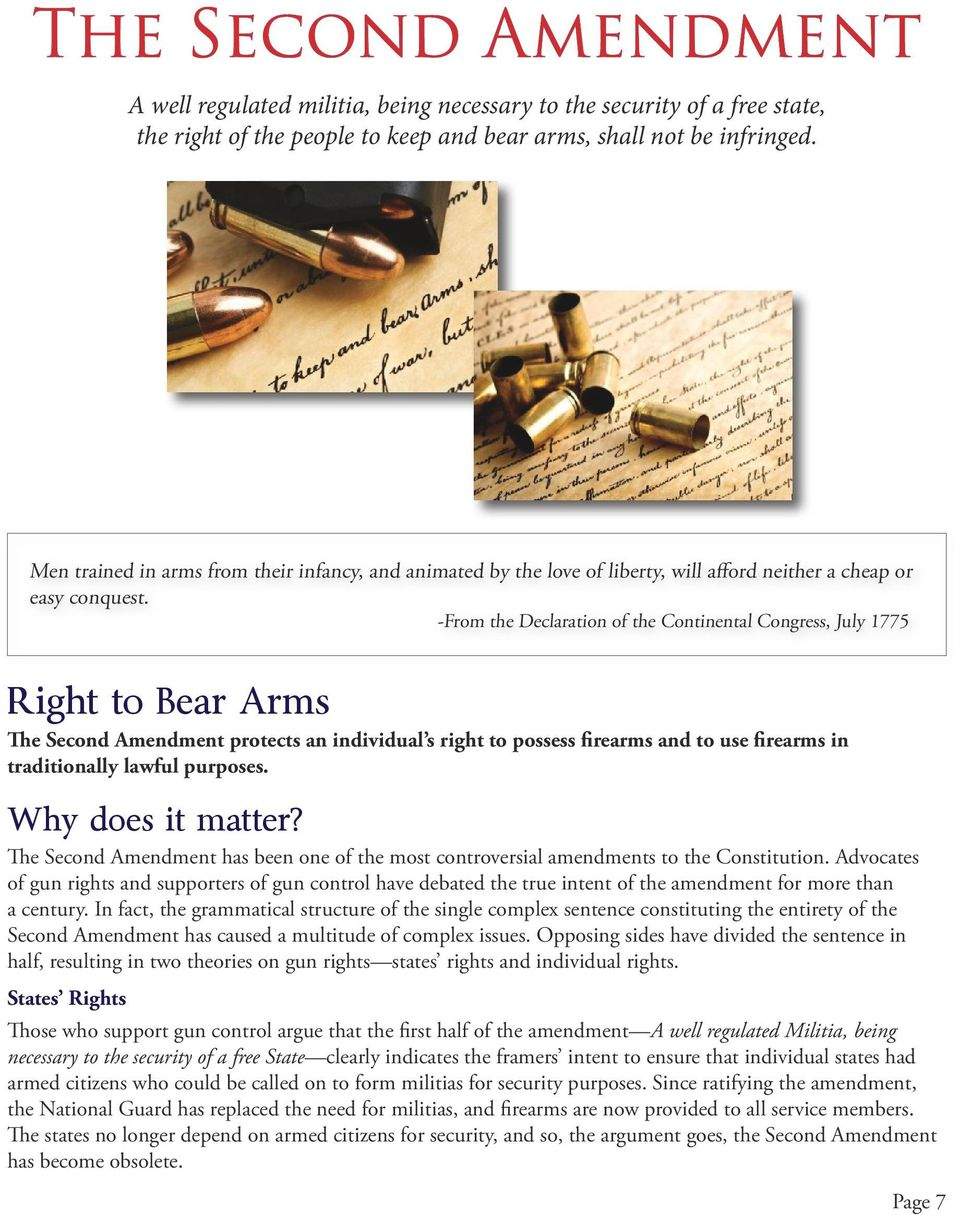 -From the Declaration of the Continental Congress, July 1775 Right to Bear Arms The Second Amendment protects an individual s right to possess firearms and to use firearms in traditionally lawful