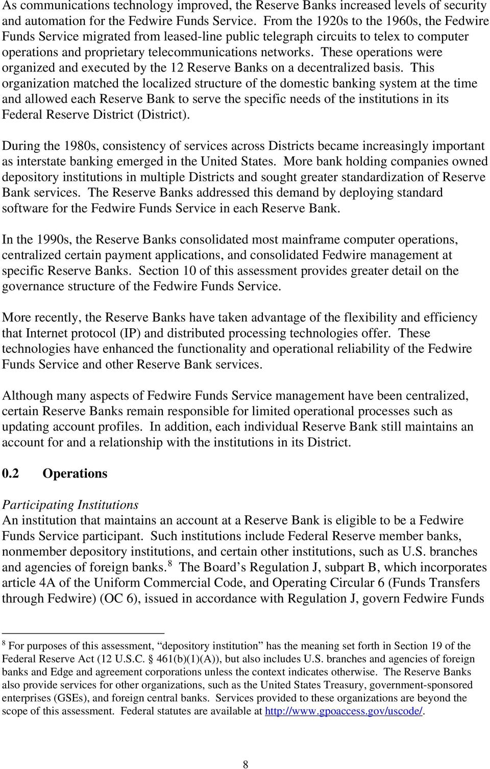 These operations were organized and executed by the 12 Reserve Banks on a decentralized basis.