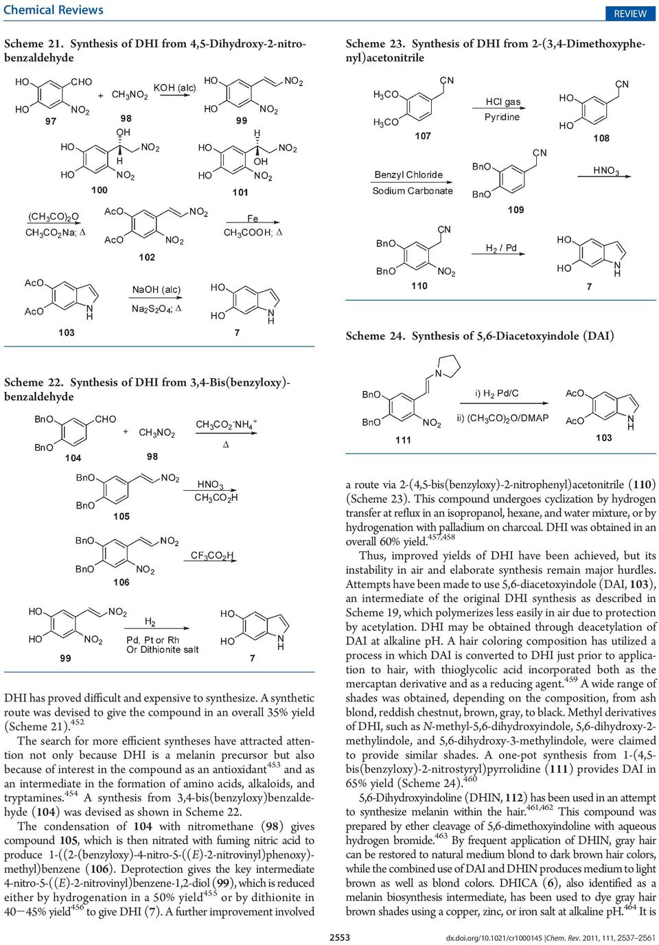 452 The search for more efficient syntheses have attracted attention not only because DHI is a melanin precursor but also because of interest in the compound as an antioxidant 453 and as an