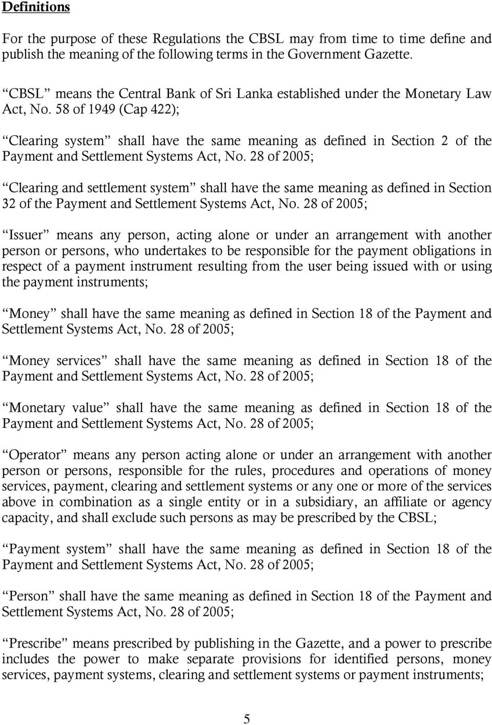 58 of 1949 (Cap 422); Clearing system shall have the same meaning as defined in Section 2 of the Clearing and settlement system shall have the same meaning as defined in Section 32 of the Issuer