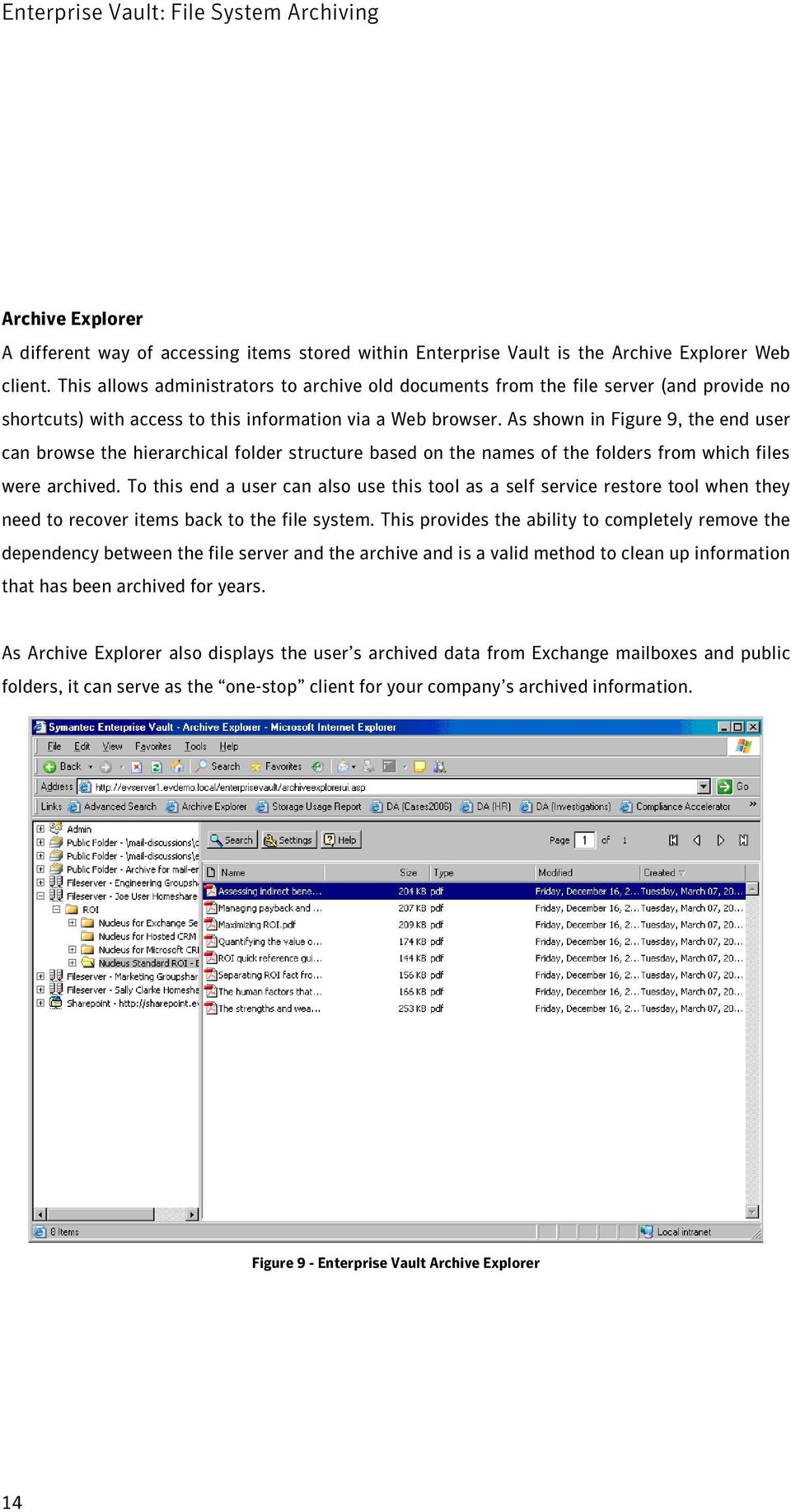 As shown in Figure 9, the end user can browse the hierarchical folder structure based on the names of the folders from which files were archived.