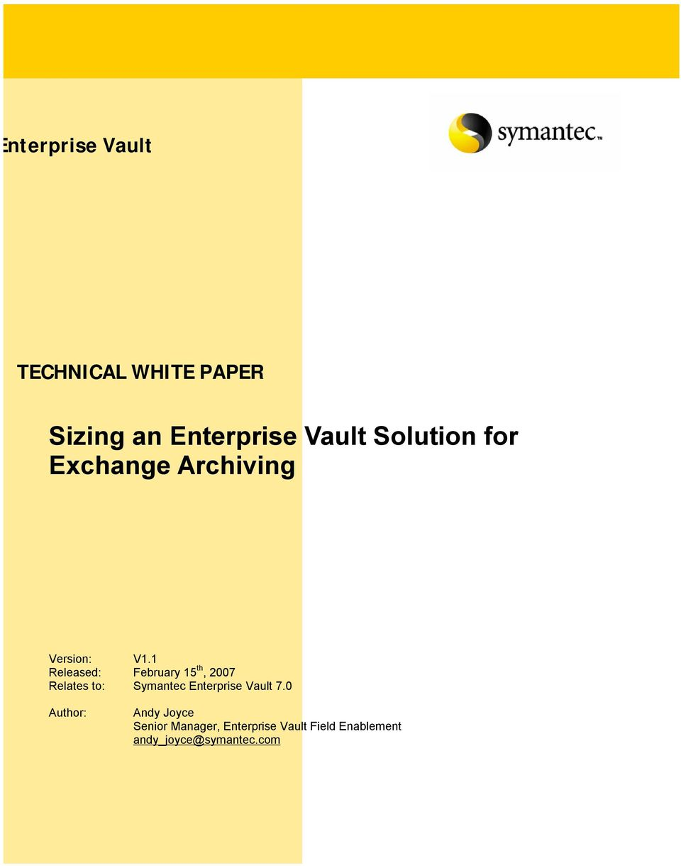 1 Released: February 15 th, 2007 Relates to: Symantec Enterprise Vault 7.