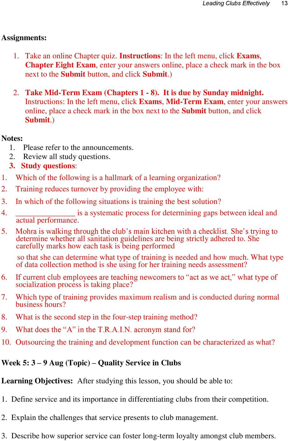 Take Mid-Term Exam (Chapters 1-8). It is due by Sunday midnight.