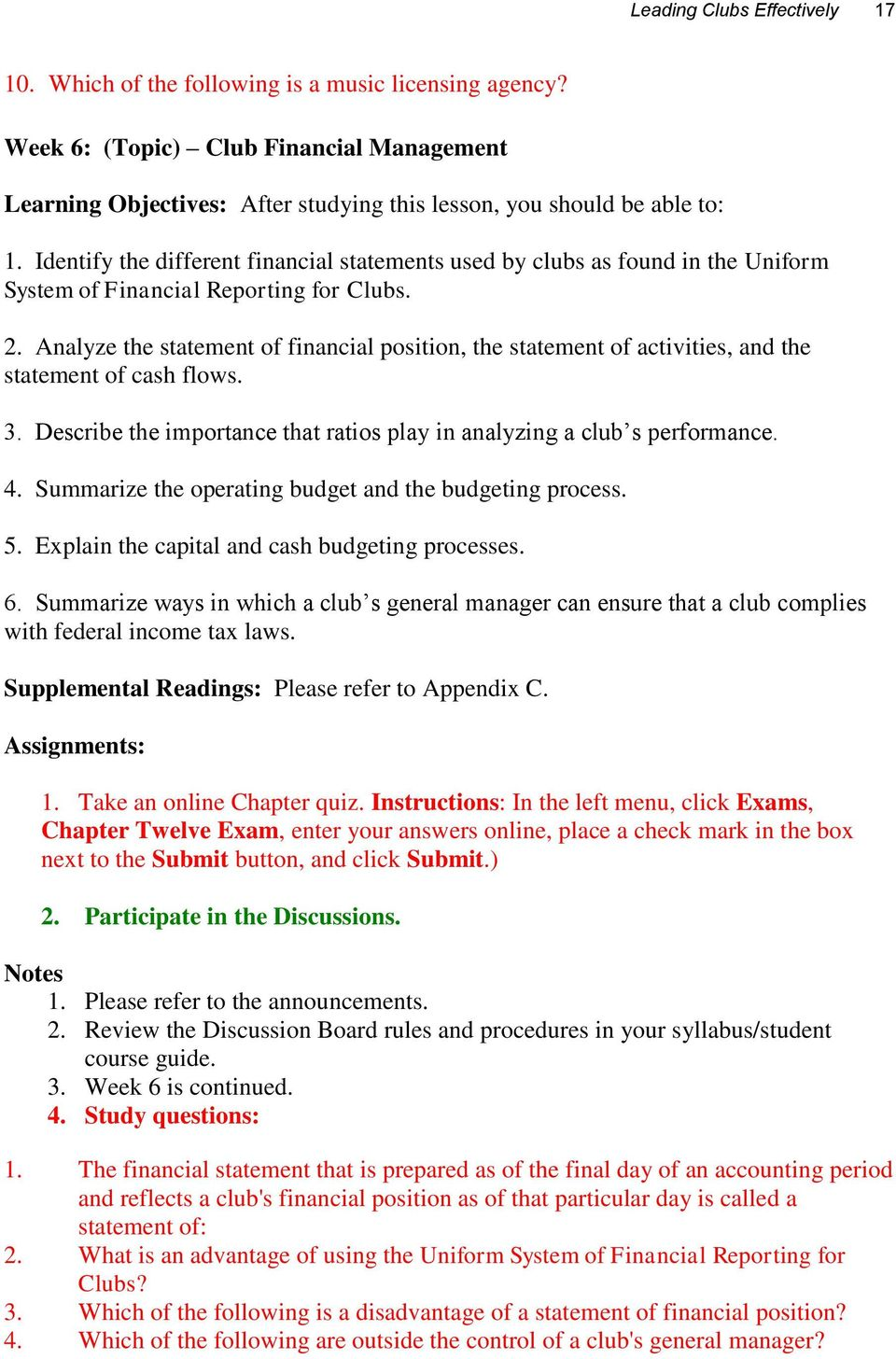 Identify the different financial statements used by clubs as found in the Uniform System of Financial Reporting for Clubs. 2.