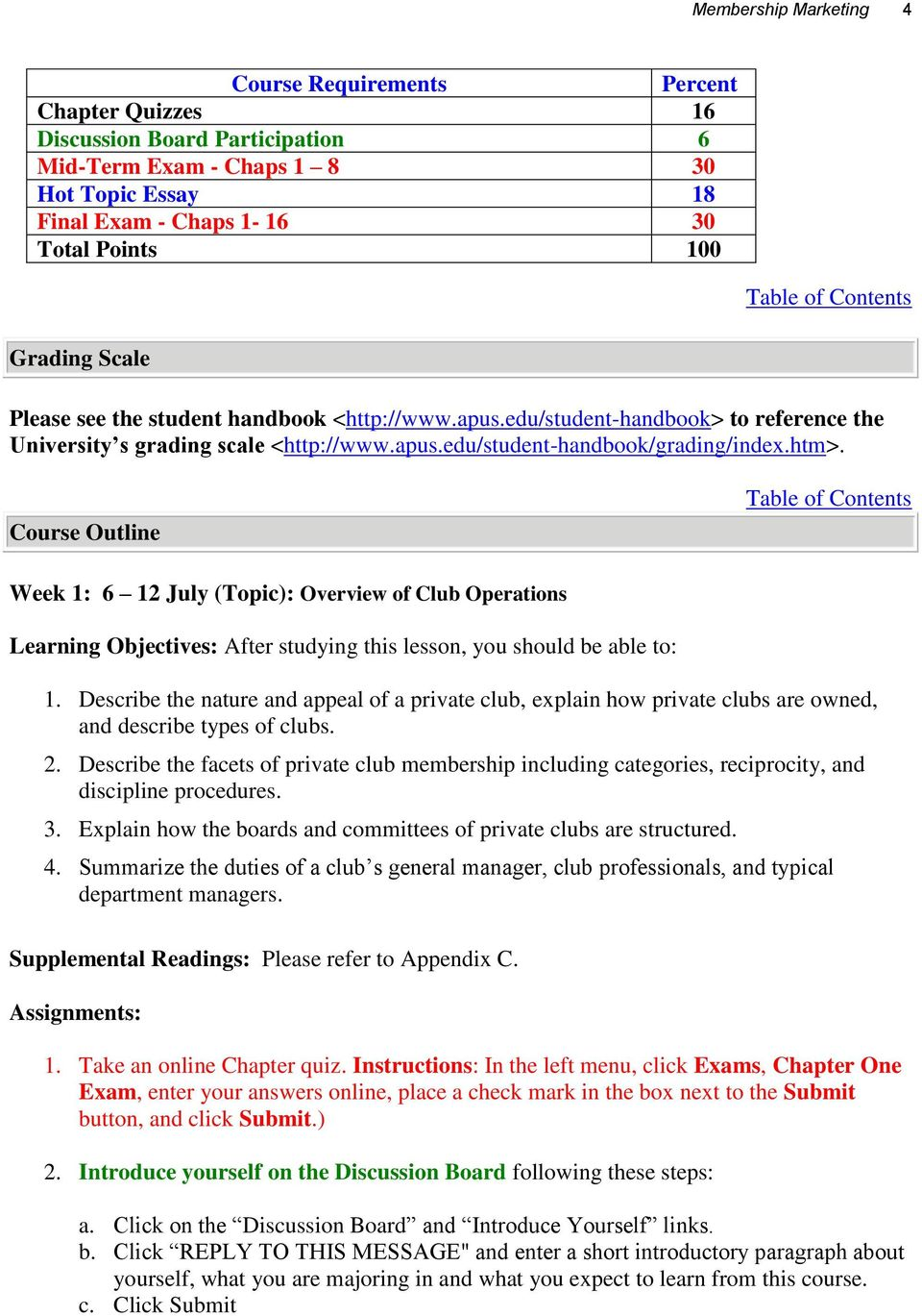 htm>. Course Outline Table of Contents Week 1: 6 12 July (Topic): Overview of Club Operations Learning Objectives: After studying this lesson, you should be able to: 1.
