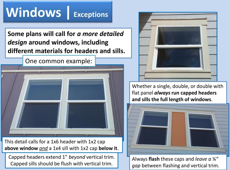 This detail calls for a 1x6 header with 1x2 cap above window and a 1x4 sill with 1x2 cap below it.