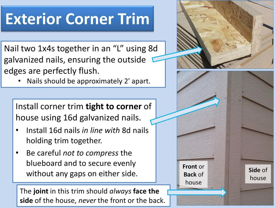 Install 16d nails in line with 8d nails holding trim together.