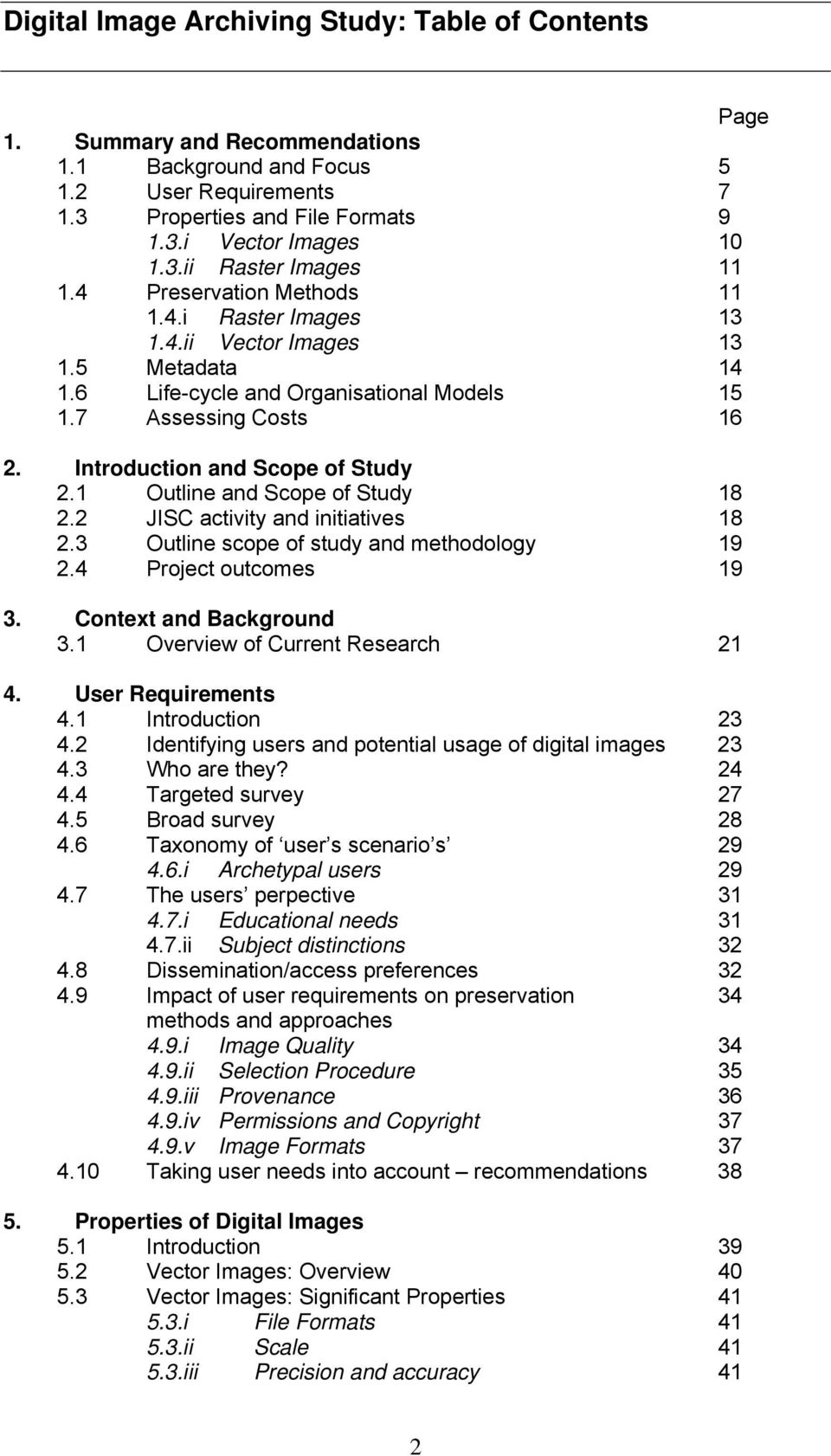 1 Outline and Scope of Study 18 2.2 JISC activity and initiatives 18 2.3 Outline scope of study and methodology 19 2.4 Project outcomes 19 3. Context and Background 3.
