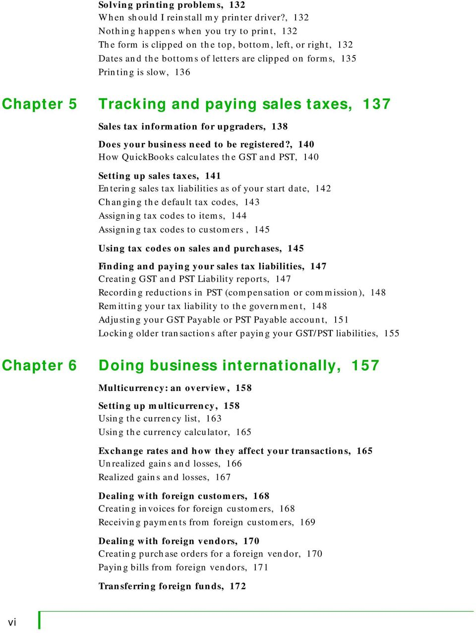 Tracking and paying sales taxes, 137 Sales tax information for upgraders, 138 Does your business need to be registered?