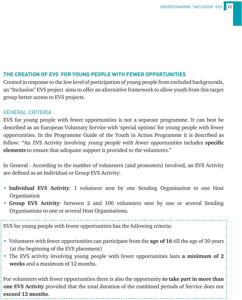 GENERAL CRITERIA EVS for young people with fewer opportunities is not a separate programme.