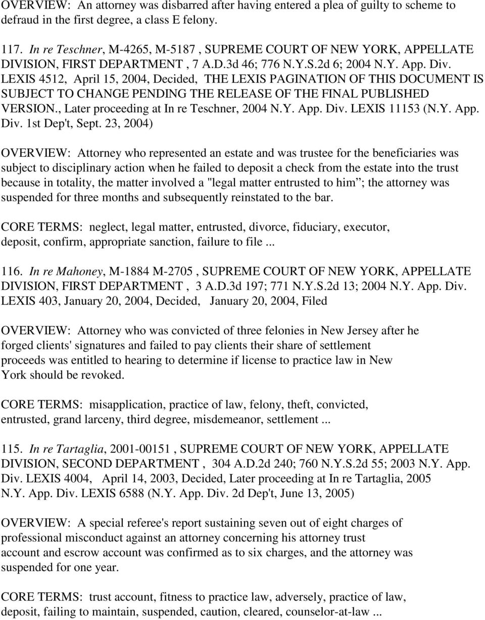 LEXIS 4512, April 15, 2004, Decided, THE LEXIS PAGINATION OF THIS DOCUMENT IS SUBJECT TO CHANGE PENDING THE RELEASE OF THE FINAL PUBLISHED VERSION., Later proceeding at In re Teschner, 2004 N.Y. App.