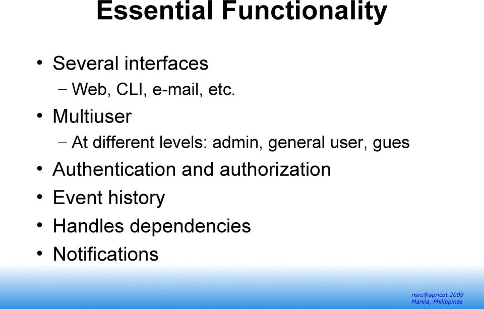 Multiuser At different levels: admin, general