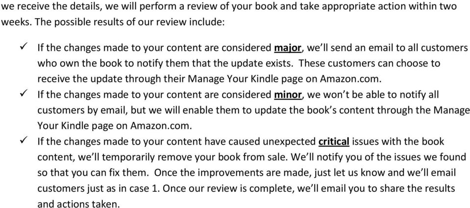 These custmers can chse t receive the update thrugh their Manage Yur Kindle page n Amazn.cm.
