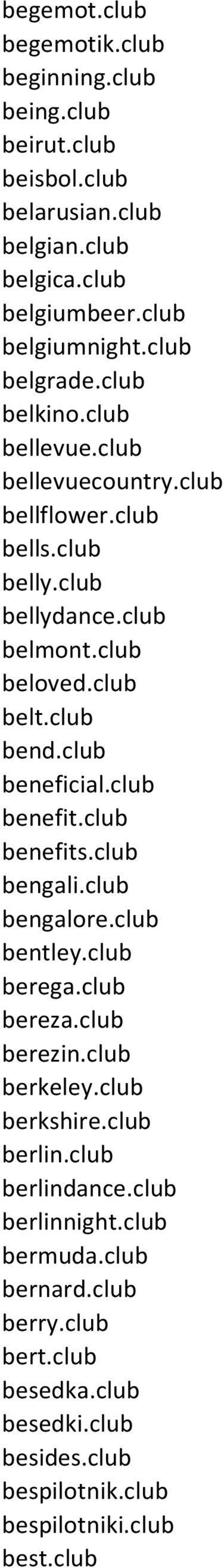 club bend.club beneficial.club benefit.club benefits.club bengali.club bengalore.club bentley.club berega.club bereza.club berezin.club berkeley.club berkshire.