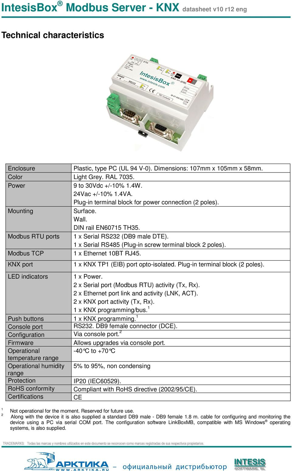 1 x Serial RS485 (Plug-in screw terminal block 2 poles). Modbus TCP 1 x Ethernet 10BT RJ45. KNX port 1 x KNX TP1 (EIB) port opto-isolated. Plug-in terminal block (2 poles). LED indicators 1 x Power.