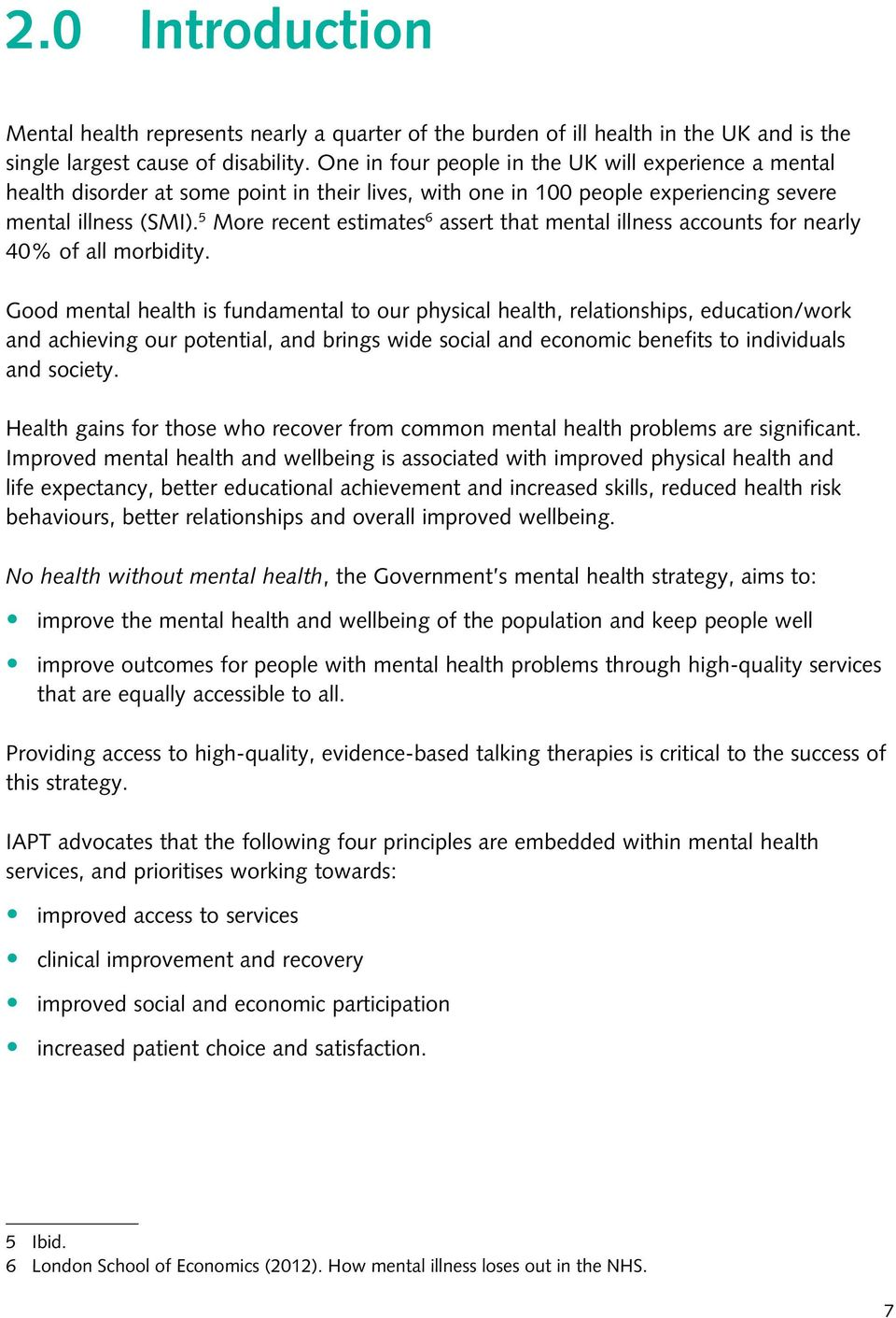 5 More recent estimates 6 assert that mental illness accounts for nearly 40% of all morbidity.