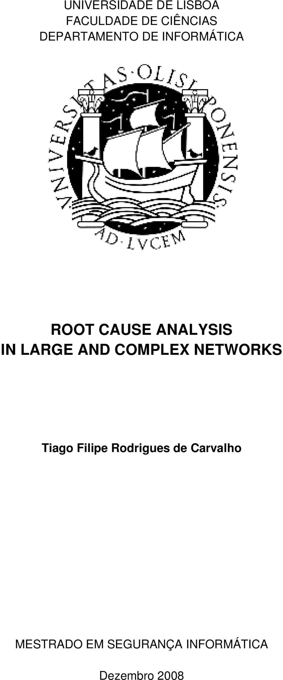 LARGE AND COMPLEX NETWORKS Tiago Filipe Rodrigues