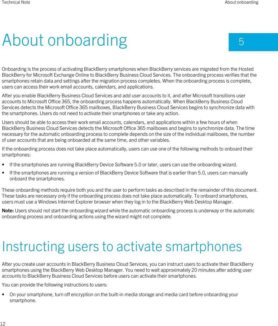 When the onboarding process is complete, users can access their work email accounts, calendars, and applications.
