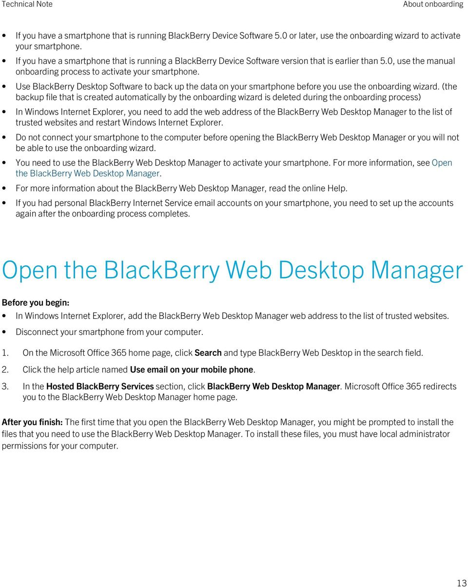 Use BlackBerry Desktop Software to back up the data on your smartphone before you use the onboarding wizard.