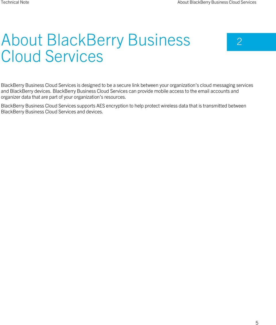 BlackBerry Business Cloud Services can provide mobile access to the email accounts and organizer data that are part of your
