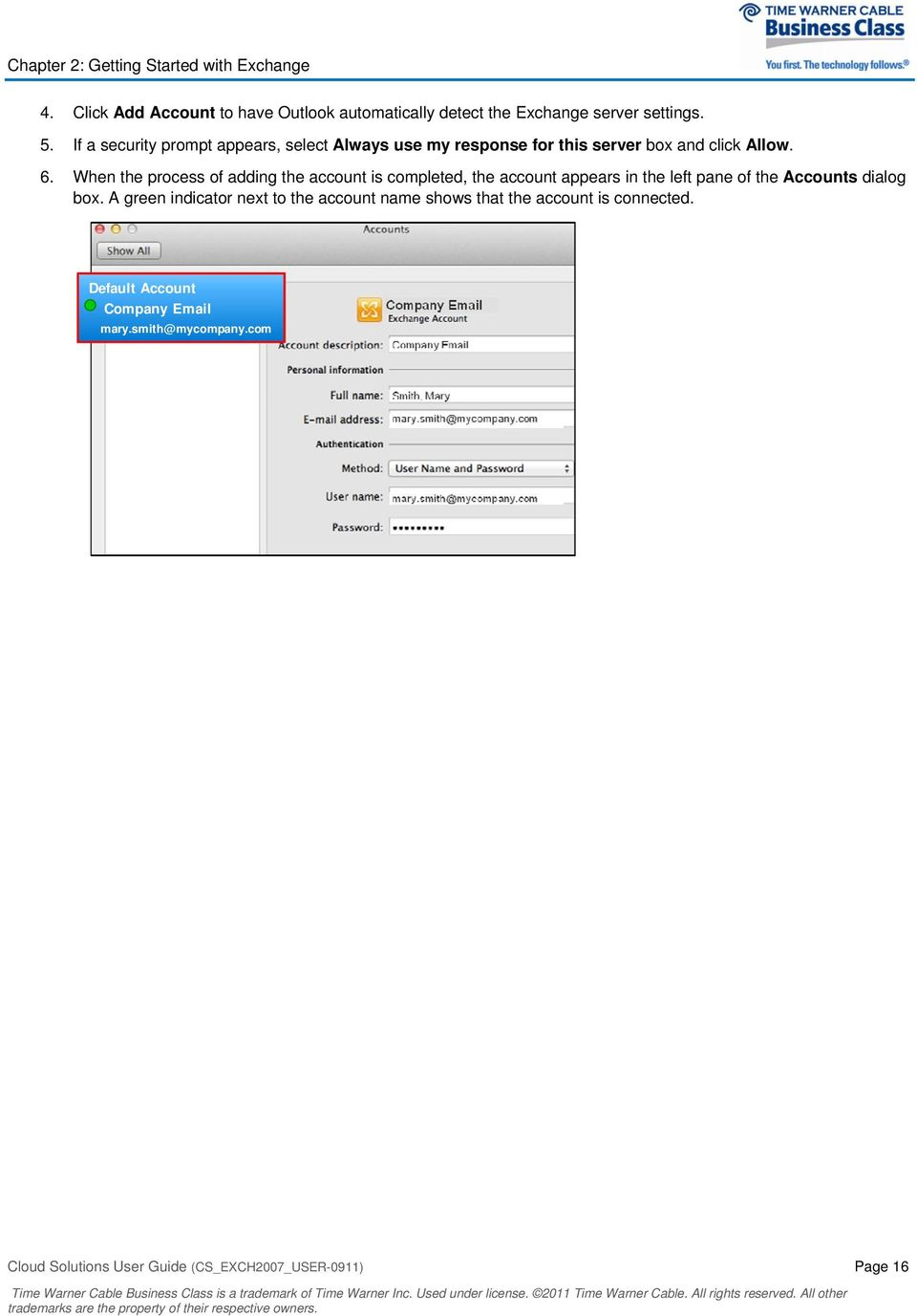 When the process of adding the account is completed, the account appears in the left pane of the Accounts dialog box.