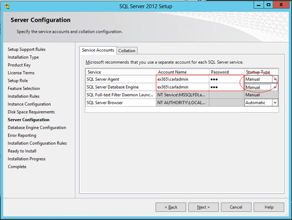 Appendix L Configuring AlwaysOn Support for SQL Server 2012 3. In the Server Configuration window: a. Set the Account Name to the domain account. b. Select Manual as the Startup Type. c.