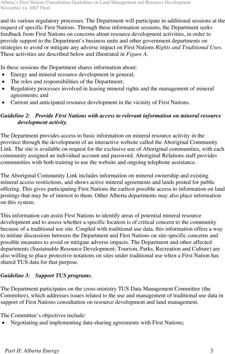 and other government departments on strategies to avoid or mitigate any adverse impact on First Nations Rights and Traditional Uses. These activities are described below and illustrated in Figure A.