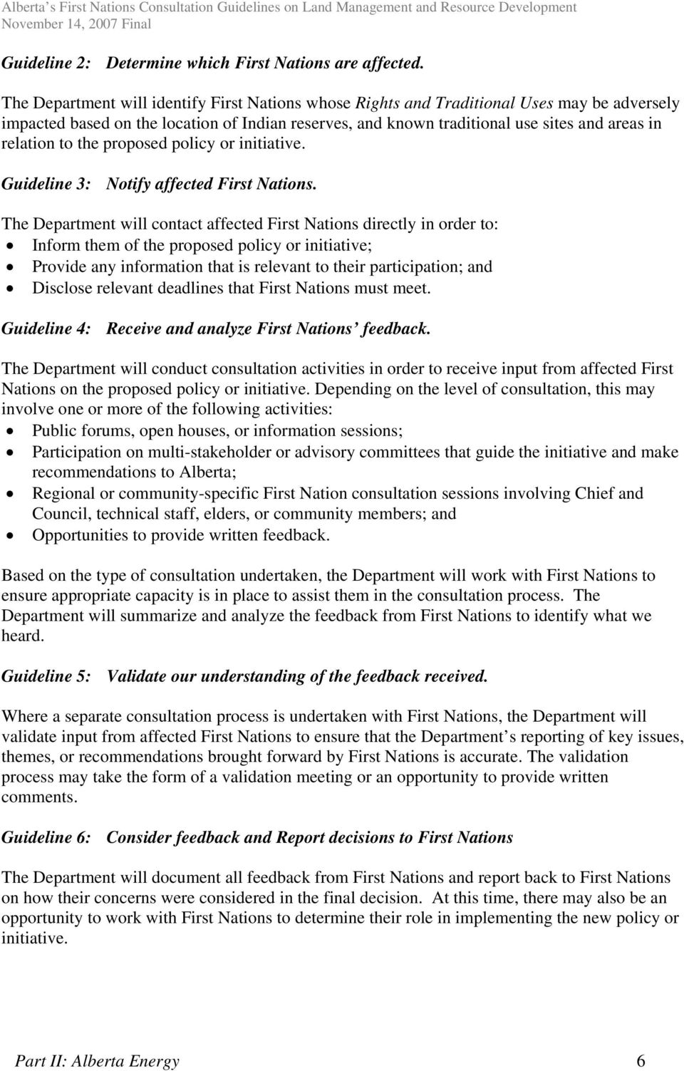 to the proposed policy or initiative. Guideline 3: Notify affected First Nations.