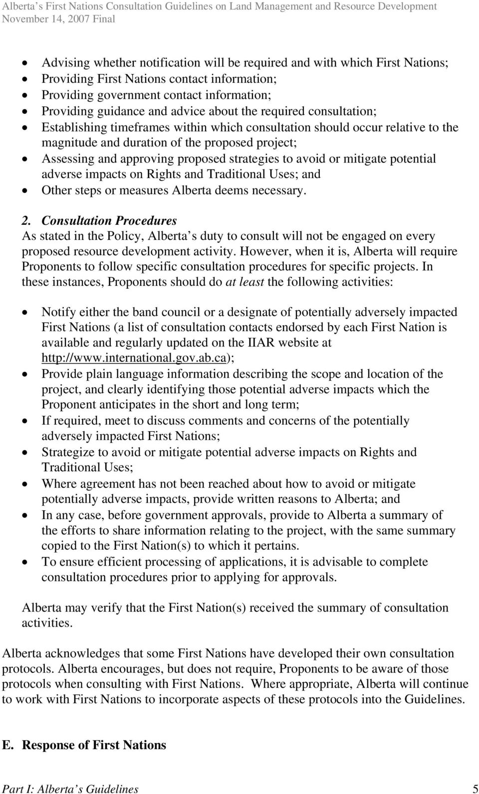 to avoid or mitigate potential adverse impacts on Rights and Traditional Uses; and Other steps or measures Alberta deems necessary. 2.