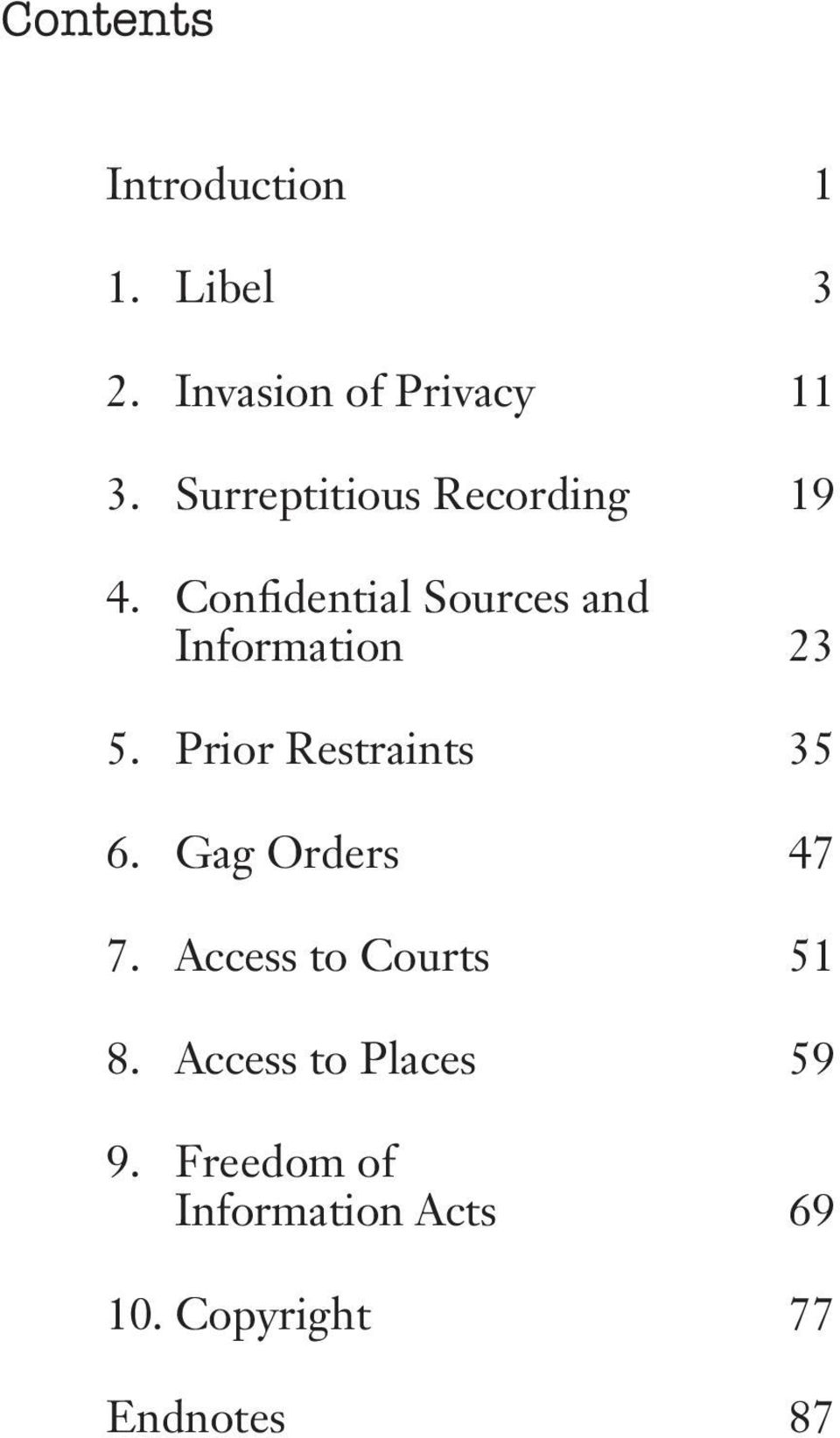 Confidential Sources and Information 23 5. Prior Restraints 35 6.