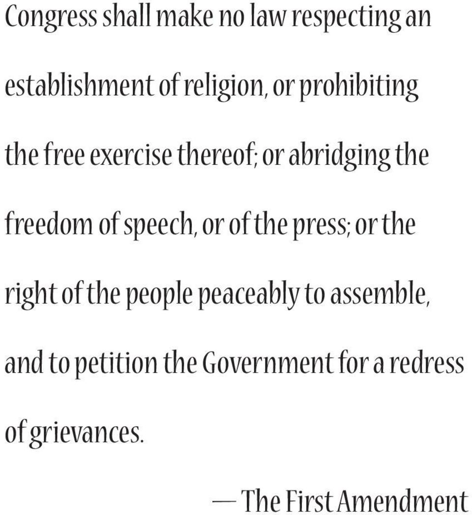 speech, or of the press; or the right of the people peaceably to