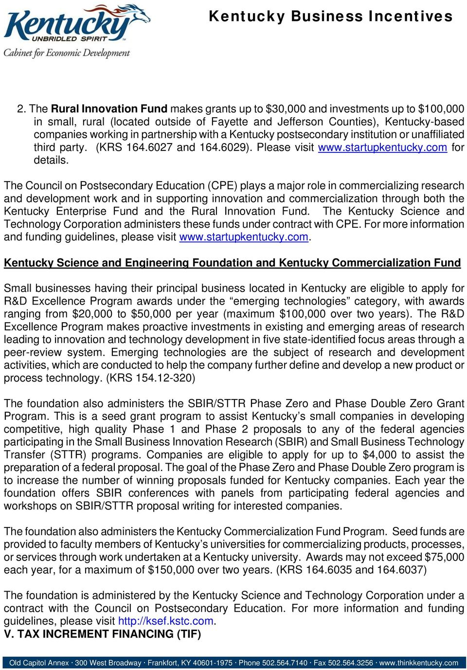 The Council on Postsecondary Education (CPE) plays a major role in commercializing research and development work and in supporting innovation and commercialization through both the Kentucky