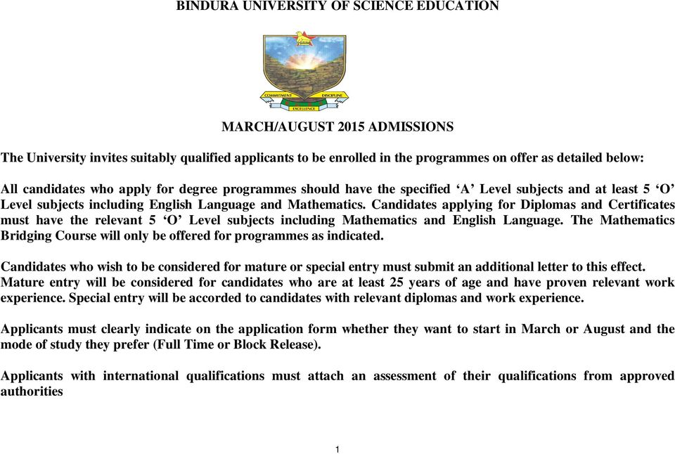 Cidates applying for Diplomas Certificates must have the relevant 5 O Level subjects including Mathematics English Language.
