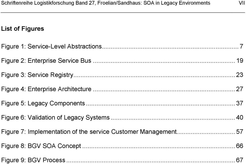 .. 23 Figure 4: Enterprise Architecture... 27 Figure 5: Legacy Components... 37 Figure 6: Validation of Legacy Systems.