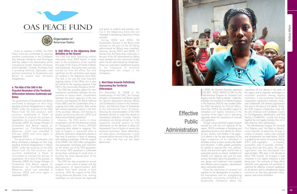 Currently, the Peace Fund is providing technical, diplomatic, an