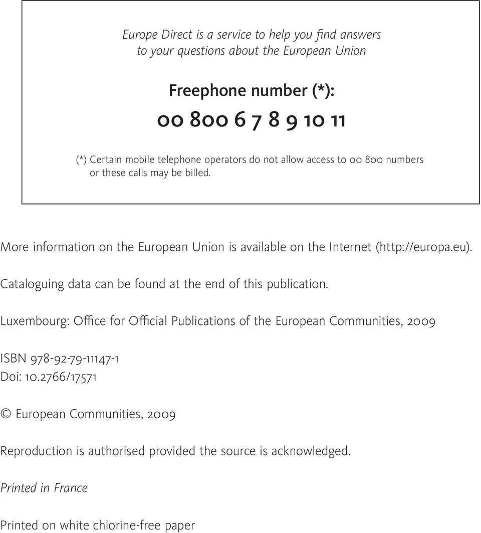 More information on the European Union is available on the Internet (http://europa.eu). Cataloguing data can be found at the end of this publication.