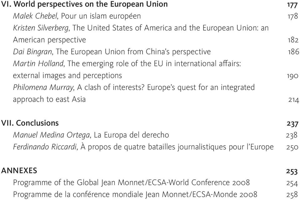 interests? Europe s quest for an integrated approach to east Asia VII.