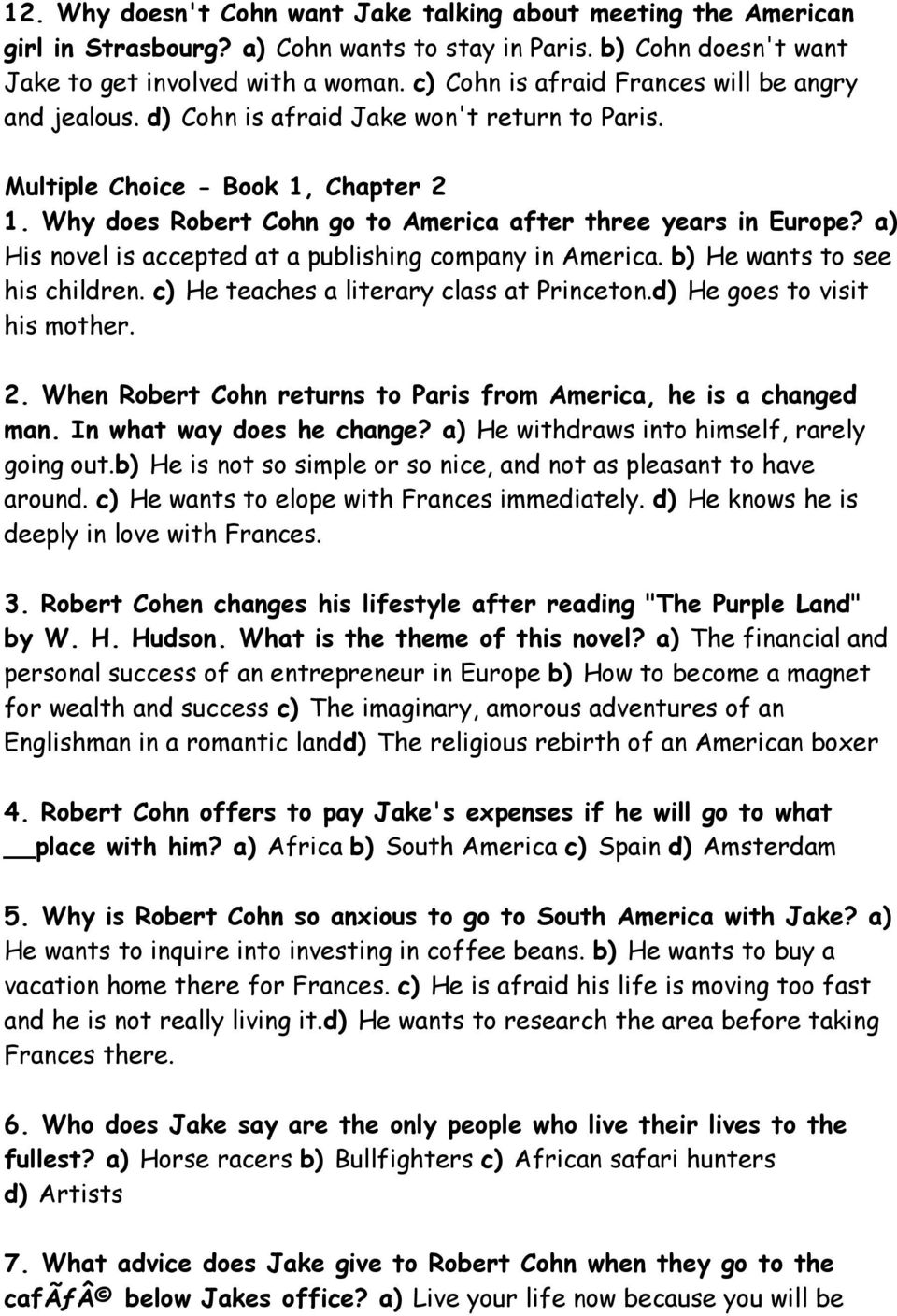 Why does Robert Cohn go to America after three years in Europe? a) His novel is accepted at a publishing company in America. b) He wants to see his children.