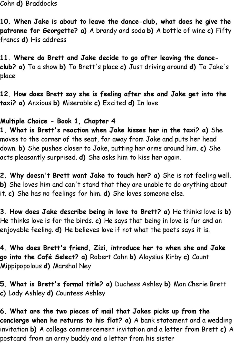 How does Brett say she is feeling after she and Jake get into the taxi? a) Anxious b) Miserable c) Excited d) In love Multiple Choice - Book 1, Chapter 4 1.