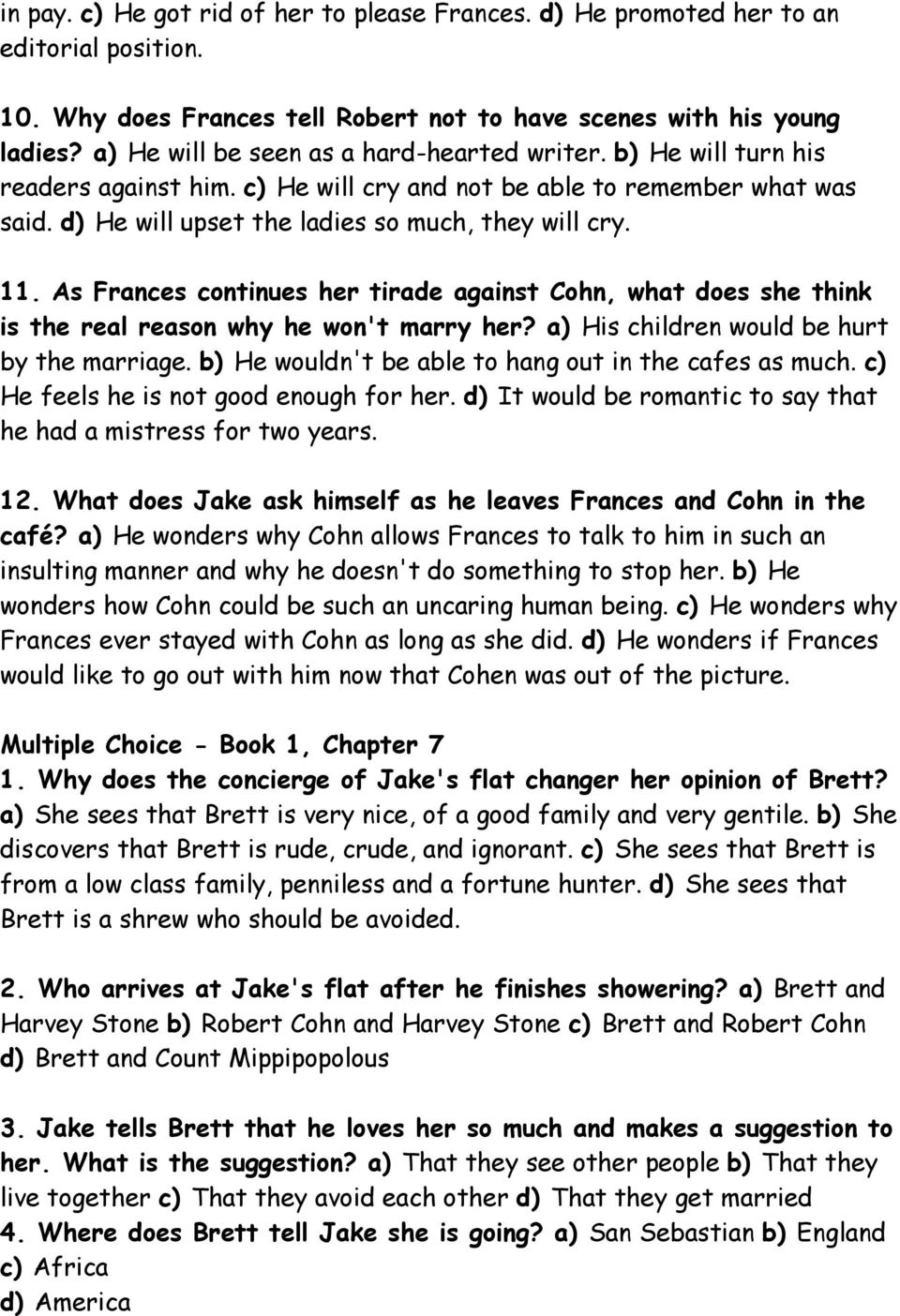 As Frances continues her tirade against Cohn, what does she think is the real reason why he won't marry her? a) His children would be hurt by the marriage.