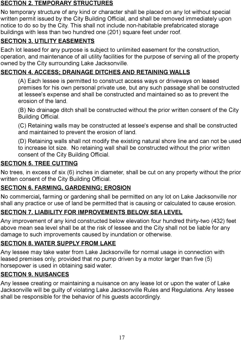 upon notice to do so by the City. This shall not include non-habitable prefabricated storage buildings with less than two hundred one (201) square feet under roof. SECTION 3.