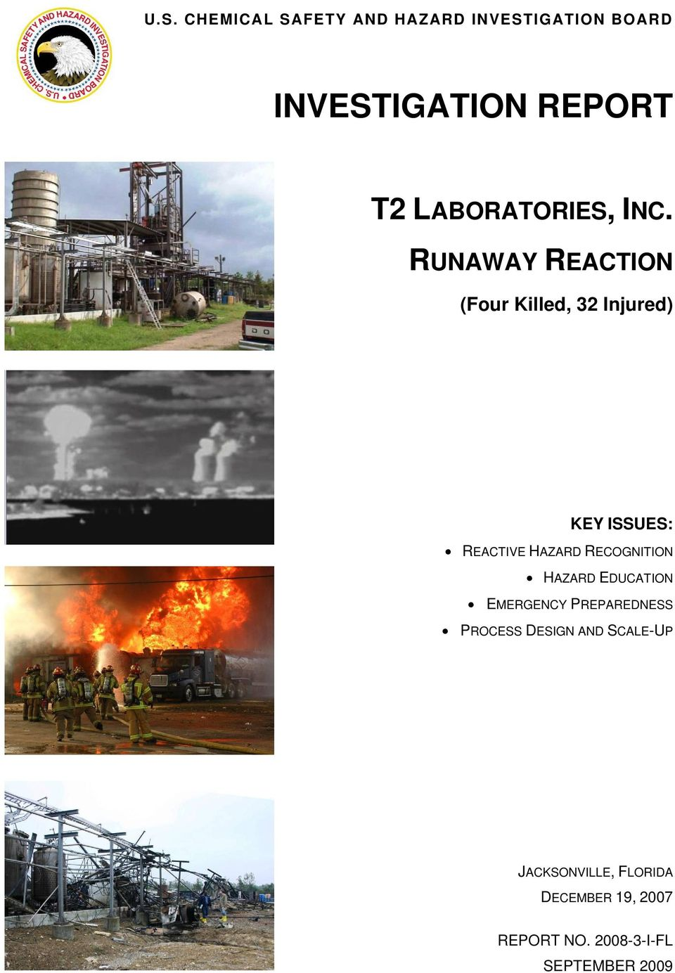 RUNAWAY REACTION (Four Killed, 32 Injured) KEY ISSUES: REACTIVE HAZARD RECOGNITION