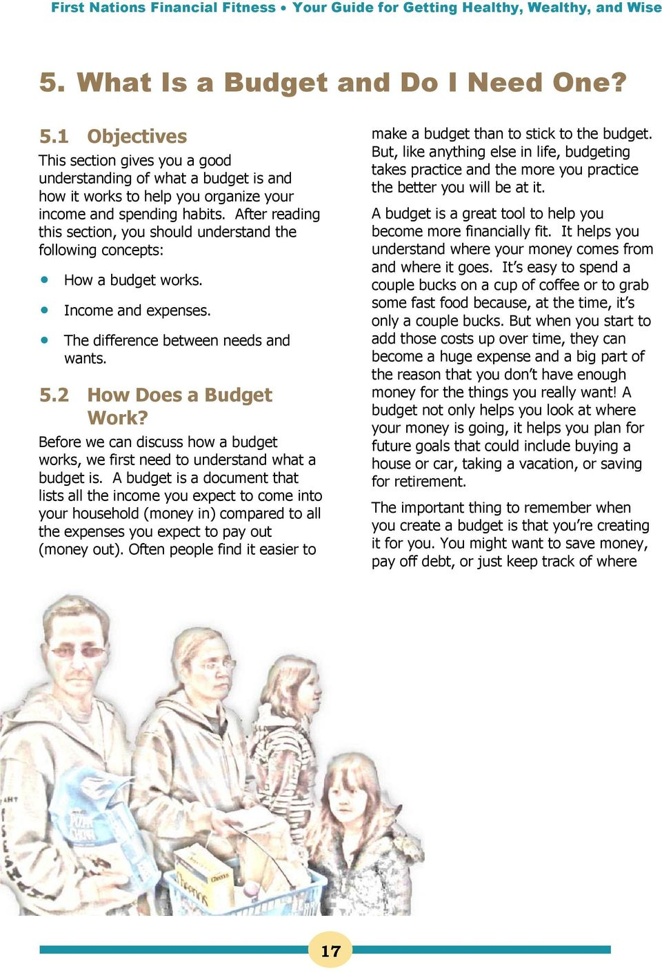 Before we can discuss how a budget works, we first need to understand what a budget is.