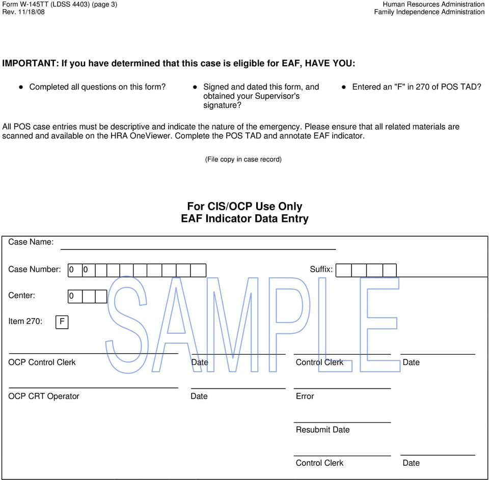 "Signed and dated this form, and obtained your Supervisor's signature? Entered an ""F"" in 270 of POS TAD? All POS case entries must be descriptive and indicate the nature of the emergency."