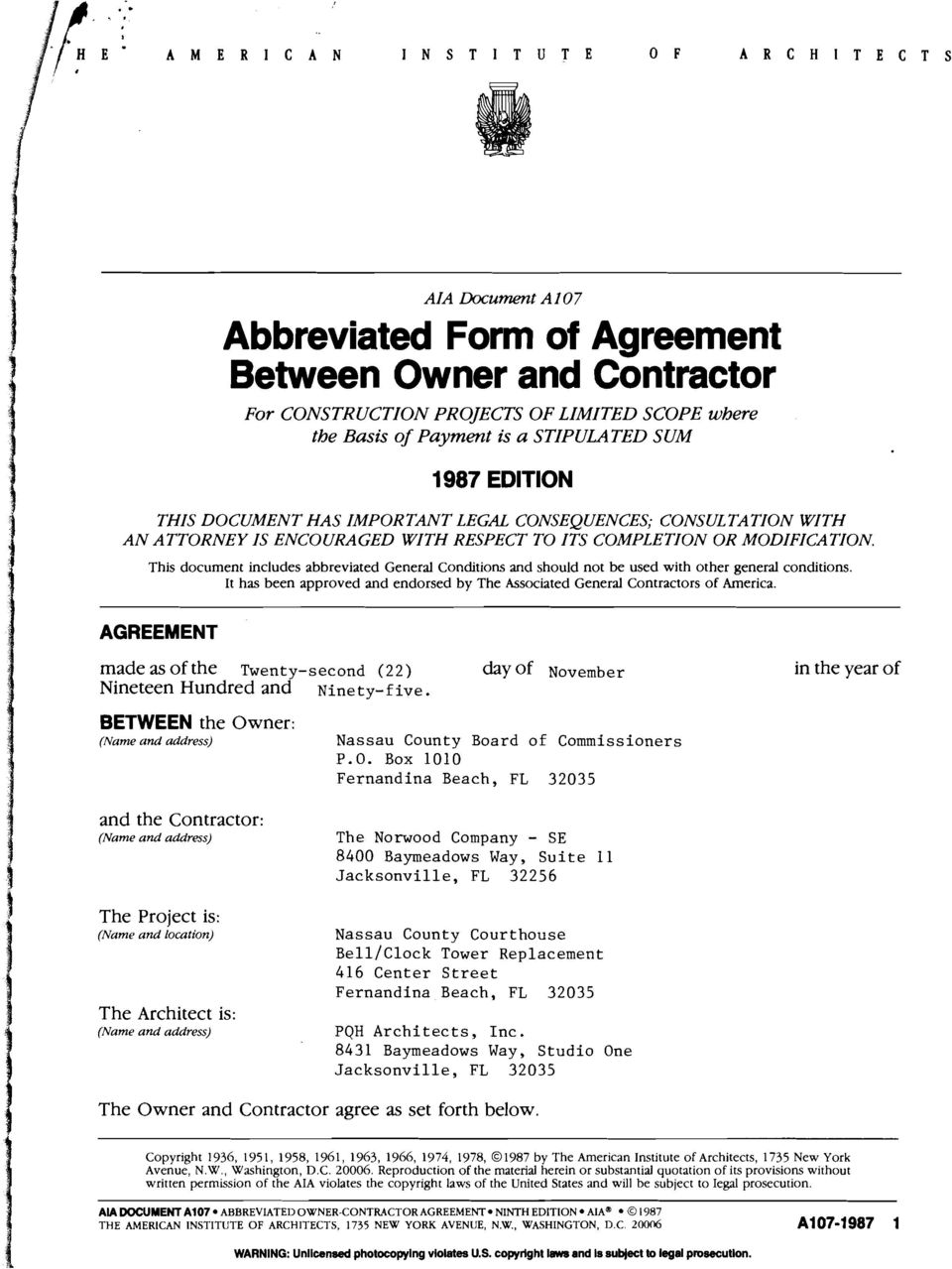 This document includes abbreviated General Conditions and should not be used with other general conditions. It has been approved and endorsed by The Associated General Contractors of America.